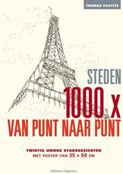 1000x van punt naar punt Steden -twintig unieke stadsgezichten Pavitte, Thomas
