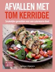 Afvallen met Tom Kerridge -Smaakvol koken met weinig calo rieen Kerridge, Tom