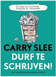 Durf te schrijven! -Schrijftips van Carry Slee Slee, Carry