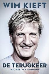 Wim Kieft de terugkeer -De terugkeer Egmond, Michel van