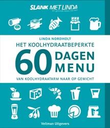 Het koolhydraatbeperkte 60 dagen menu -Van koolhydraatarm naar op gew icht Nordholt, Linda