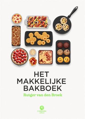 Het makkelijke bakboek Broek, Rutger van den