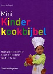 Mini Kinderkookbijbel -Heerlijke recepten voor koken met kinderen van 5 tot 12 jaar McDougall, Nancy