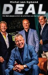 Deal -Met Rob Jansen achter de scher men van het topvoetbal van Egmond, Michel