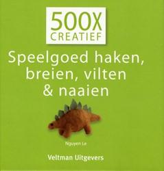 500X Creatief - Speelgoed haken, breien, Nguyen, Le