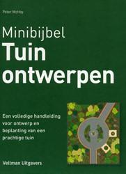 Minibijbel Tuinontwerpen -een volledige handleiding voor ontwerp en beplanting van een McHoy, Peter