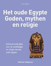 Het oude Egypte - Goden, mythen en relig Gahlin, Lucia