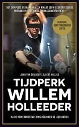 Tijdperk Willem Holleeder -na de Heinekenontvoering begin nen de liquidaties Heuvel, John van den
