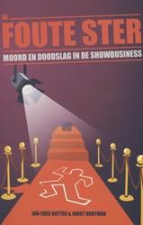 De foute ster -moord en doodslag in de showbu siness Butter, Jan-Cees