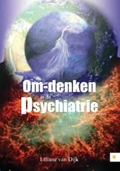 Om-denken in de psychiatrie -ervaringsverhalen Dijk, Liliane van