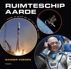 Jij bent astronaut van...ruimteschip Aar -ontdek je wereld met een reis door de ruimte Koenen, Sander
