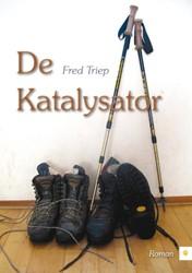 De Katalysator -BOEK OP VERZOEK Triep, Fred