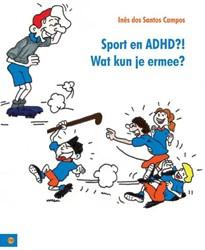 Sport en ADHD?! Wat kun je ermee? -BOEK OP VERZOEK Santos Campos, Ines dos