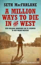 A million ways to die in the west -een miljoen manieren om te ste rven in het wilde westen MacFarlane, Seth