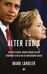Alter ego's -Hillary Clinton, Barack Obama en hun verborgen strijd om de Landler, Mark