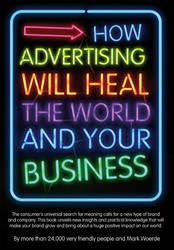 How Advertising Will Heal the World and Woerde, Mark