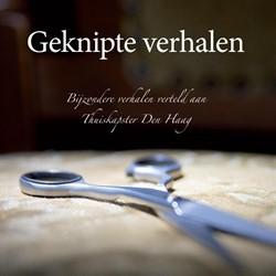 Geknipte verhalen -bijzondere verhalen verteld aa n thuiskapster den Haag Gelder, Mariska van