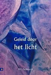 Geleid door het licht -BOEK OP VERZOEK Zuiderwijk, Wil