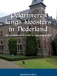 Pelgrimeren langs kloosters in Nederland Jong, Johannes de