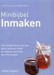 Minibijbel Inmaken -het complete boek over jam, ge lei, tafelzuur, relish en chut Atkinson, Catherine