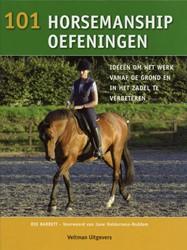 101 horsemanship oefeningen -ideeen om het werk vanaf de gr ond en in het zadel te verbete Barret, R.