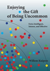 Enjoying the gift of being uncommon -extra intelligent, intense and effective Kuipers, Willem