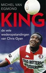 King -de vele wederopstandingen van Chris Gyan van Egmond, Michel