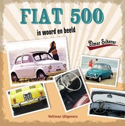FIAT 500 IN WOORD EN BEELD SCHERER, ELMAR