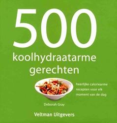 500 koolhydraatarme gerechten -heerlijke caloriearme recepten voor elk moment van de dag Gray, Deborah