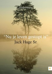 """""""NU JE LEVEN GESTOPT IS"""" -BOEK OP VERZOEK HAGE SR., JACK"""