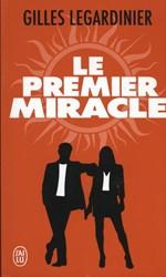 Le premier miracle -Roman Legardinier, Gilles