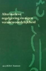 ALTERNATIEVE REGELGEVING EN EIGEN VERANT TEUNISSEN, J.M.H.F.