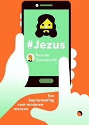 #Jezus -een kennismaking voor moderne mensen Sonneveld, Reinier