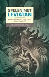 Spelen met Leviatan -Monsters in Bijbel, theologie, religie en kunst Bekkum, Koert van