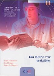 Dixit Een theorie over praktijken -normatief praktijkmodel voor z org, sociaal werk en onderwijs Jochemsen, Henk
