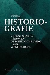 Historiografie -vijfentwintig eeuwen geschieds chrijving van West-Europa Schryver, Reginald de