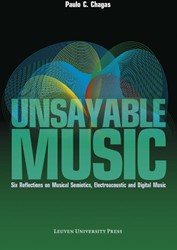 Unsayable music -six reflections on musical sem iotics, electroacoustic and di Chagas, Paulo C.