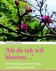 Als de tak wil bloeien -Ontwikkelingssamenwerking in c hristelijk perspectief
