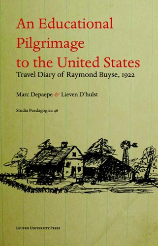 An eductional pilgrimage to the United S -travel diary of Raymond Buse, 1922 / carnet de voyage de Ray Theuninck, Maartje