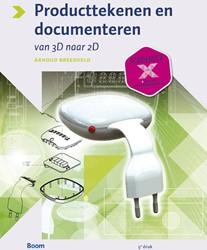 Producttekenen en -documenteren - Van 3D -van 3D naar 2D Breedveld, Arnoud