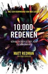 10.000 redenen -verhalen over geloof, hoop en dankbaarheid Redman, Matt