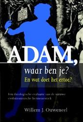Adam, waar ben je? -En wat doet het ertoe? Een the ologische evaluatie van de nie Ouweneel, Willem J.