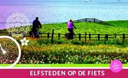 Elfsteden op de fiets -meerdaagse fietsroute langs de 11 Friese steden 256/326 km Monch, Diederik