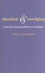 Identiteit en navolging -over het contextualiseren van geloof Kuiper, Roel