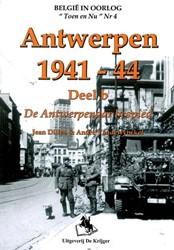 Antwerpen 1941-1944 -DE ANTWERPENAAR BESPIED Dillen, J.