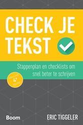 Check je tekst -tips en checklists om snel bet er te schrijven Tiggeler, Eric