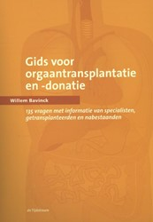 Gids voor orgaantransplantatie en -donat -135 vragen met informatie van specialisten, getransplanteerd Bavinck, Willem