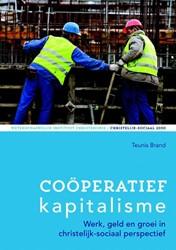 Cooperatief kapitalisme -werk, geld en groei in christe lijk-sociaal perspectief Brand, Teunis