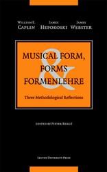Musical Form, Forms & Formenlehre -three Methodological Reflectio ns Caplin, William