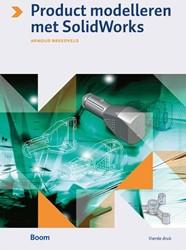 Product modelleren met SolidWorks (vierd Breedveld, Arnoud